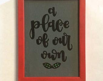 Framed Art, Handlettered Canvas, A Place of Our Own