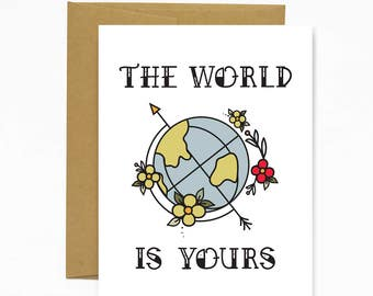 The World Is Yours - Greeting Card