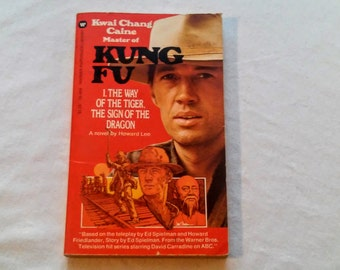 """Vintage 70's Pop Culture Paperback, """"Kung Fu: The Way of the Tiger, The Sign of the Dragon"""" by Howard Lee. Based on the ABC-TV Series, 1973."""