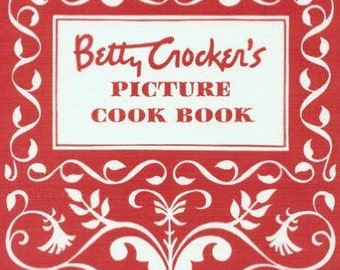 New Betty Crocker's Picture Cook Book  - Authentic 1950's Recipes