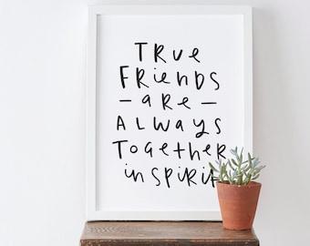 True Friends Print - typography print - friendship print