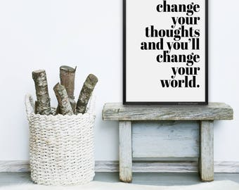 Change Your Thoughts, Change Your World || typography art print, inspirational print, monochrome art, motivational print, inspiring print
