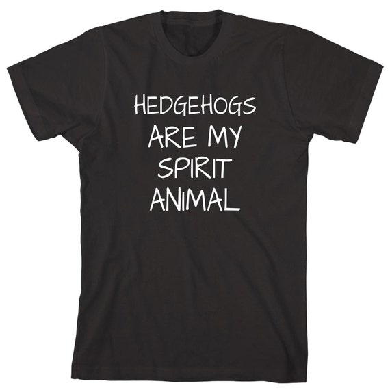 Hedgehogs Are My Spirit Animal Shirt, gift idea for hedgehog lover, exotic pets, sonic, small pet - ID: 1889