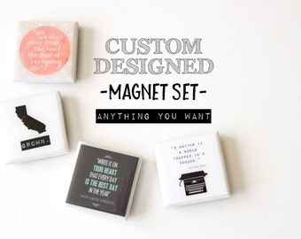 Custom design magnets, personalized magnets, custom magnets, fridge magnets, gift for mom, quote magnets, personalized gift for bridesmaids