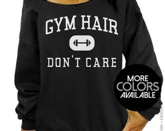 Gym Sweatshirt - Gym Hair Don't Care - Women's Plus Sized Slouchy Oversized Off the Shoulder Sweatshirt, Workout Sweatshirt