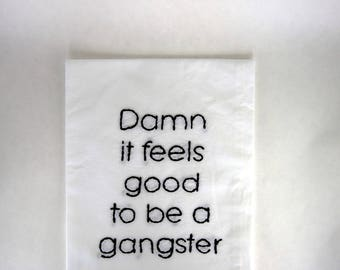 Made to Order - Geto Boys Flour Sack Towel - Damn it feels good to be a gangster- Embroidered Kitchen Towel