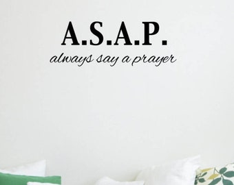 Vinyl Wall Word Decal - Always Say a Prayer (A.S.A.P.) - Home Decor - Wall Word