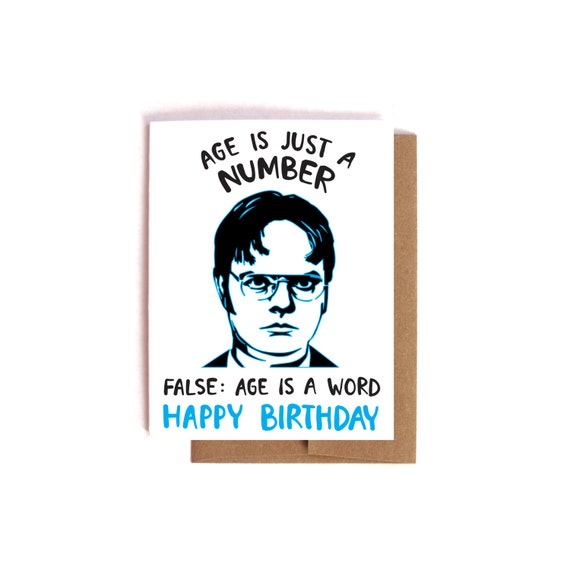 Dwight Schrute Age Is Just A Number... Funny Nerdy