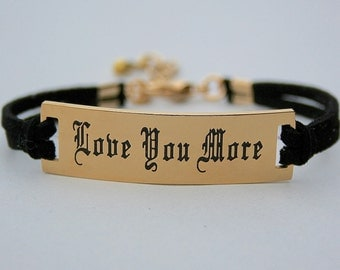 "Stainless Steel Gold "" Love You More "" Bracelet, Faux Suede Leather Cord, Gift For Her , ST755"