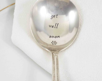 Get Well Soon, Soup Spoon, Chicken Soup Spoon, Hand Stamped Spoon, Stamped Silverware, Stamped Soup Spoon, Hospital Gift