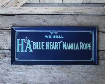 H & A Blue Heart Manila Rope Tin General Store Advertising Sign