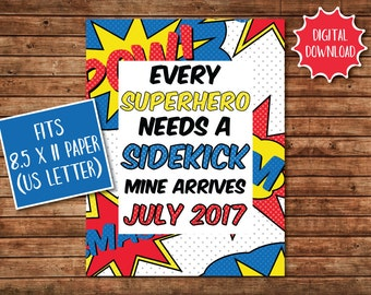 Baby Announcement - Every Superhero Needs a Sidekick - Pregnancy Announcement - Baby Announcement Sign - July 2017 Baby - Superhero Sign