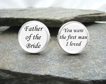 Father of the Bride / You Were the First Man I Loved Cufflinks, personalized cufflinks