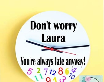 Personalised Clock/Funny Clock/Funny Personalised Clock/Funny Clock/Gift for her/Sister Gift/Timekeeping
