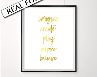 POSTER gold foil / Imagine Create Play Inspire Believe / Inspirational gold print / On trend foiled artwork / Australian made quote