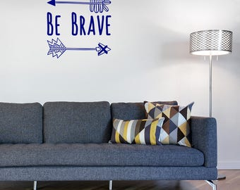 Wall Decal, Be Brave, Adventure Stickers, Wanderlust Decal, Arrow Stickers, Motivation, Wall Stickers, Home Decals, Nursery Wall Stickers