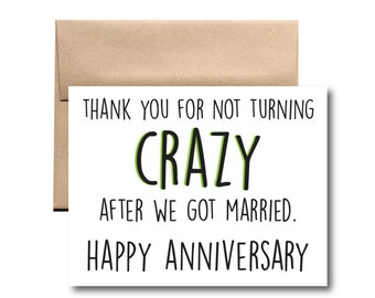 Thank You for Not Turning Crazy After We Got Married Card. Happy Anniversary Card.