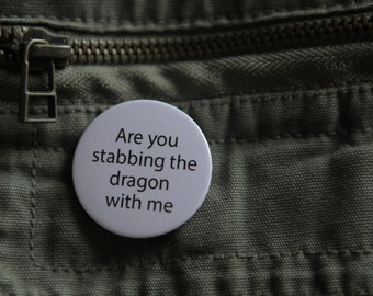 Are you stabbing the dragon with me - Dunglish Uitspraken Buttons