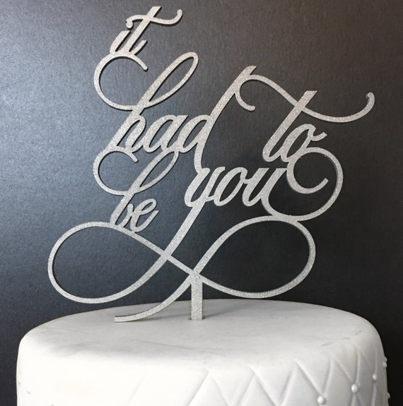 Frank Sinatra Cake Topper, , It Had To Be You, It Had To Be You Cake Topper, Anniversary Cake Topper, Wedding Cake Topper, Cake Topper