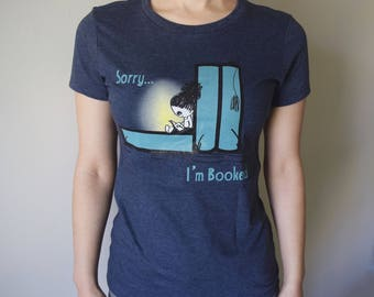 Sorry I'm booked t-shirt, Bookworm, Book lover shirt