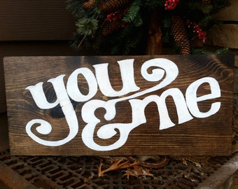 Handmade Wooden You & Me Sign
