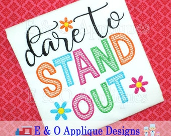 Dare To Stand Out Embroidery Design - Inspirational Saying Embroidery Design - Stand Out Embroidery - Saying Embroidery Design - Digital
