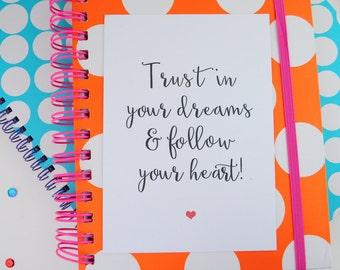 Positive Mantra Quote Print A6/A5/A4 | Inspirational Motivational | Trust In Your Dreams Follow Your Heart | Office | Nursery | Home Decor