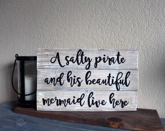 A Salty Pirate And His Beautiful Mermaid Live Here Rustic Wood Beach Sign- Beach House-Beach Decor