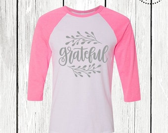 Grateful Raglan Shirt, Thanksgiving Shirt, Womens Thanksgiving Shirt, Thankful Grateful Blessed