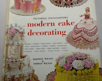 Vintage Pictorial Encyclopedia of Modern Cake Decorating by McKinley Wilton and Norma Wilton, 1969, party cake designs