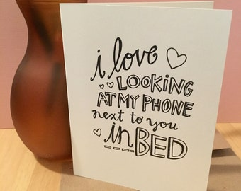 "Handmade Card - ""I Love Looking at My Phone Next to You in Bed"" - Handmade Illustration"