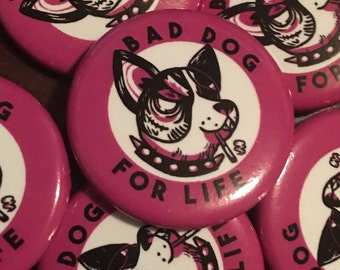 Bad Dog For Life - Pin