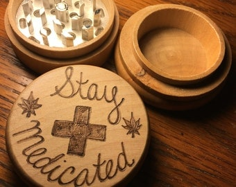 Free shipping, Made to Order woodburned weed grinder, stay medicated