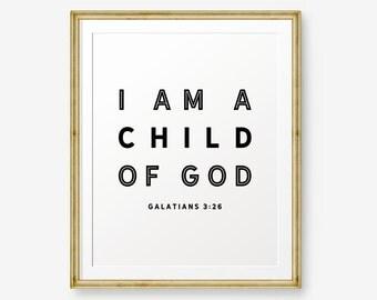 I Am A Child Of God, Bible Verse art print, Girl Nursery wall art, Scripture art, Nursery verse, Boy Nursery, Galatians 3:26