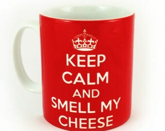 Keep Calm and Smell My Cheese 11oz gift mug cup present Alan Partridge