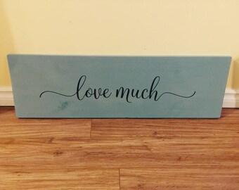 Love Much Pine Board Sign