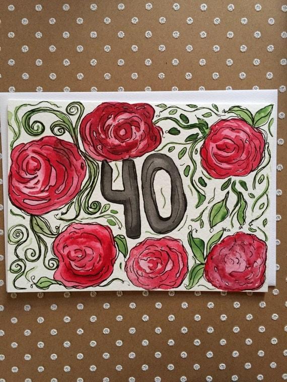 Happy Birthday Card, 40th Birthday Card, Hand Painted 40th Birthday Card