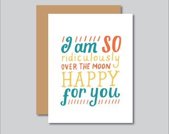 I Am So Ridiculously Over The Moon Happy For You Best Friend Greeting Card