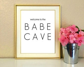 Welcome to the Babe Cave, Dorm Decor, Roommate, College Gift, Door Hanging, Welcome Sign, Quote, Typography, Come in, Instant Download, 8x10
