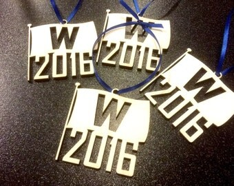 "Fly the ""W"" Cubs 2016 World Series Victory Flag Custom lasered wood ornament. Must have for any cubs fan's tree!!"