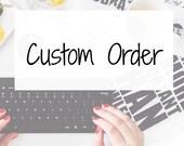 Custom Order for Leighann
