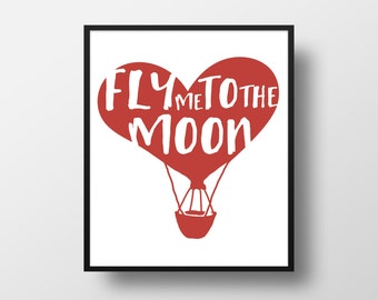 Fly me to the moon Digital Art Print - Valentines Day Love Wall Art, Valentine Gift Heart Quote Art, Printable Balloon Passion Typography