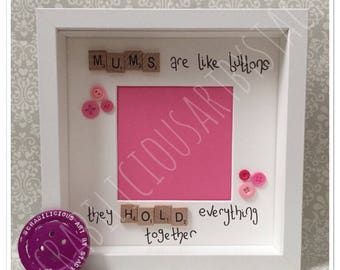 Mums are like buttons scrabble inspired frame