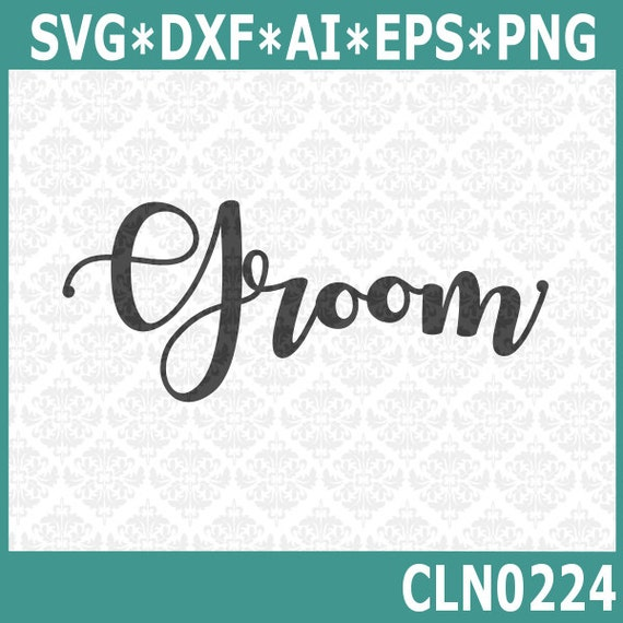 CLN0224 Groom Bridal Shower Wedding Party Shirt Gift Celebration SVG DXF Ai Eps PNG Vector Instant Download Commercial Use Cricut Silhouette