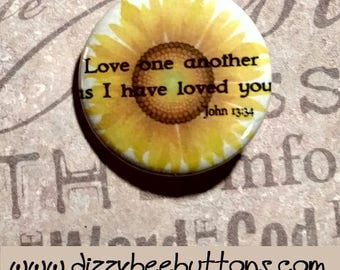 Love one another as I have loved you - John 13:34  - Pinback Button - Magnet - Keychain - Christian - Christianity - Christian Quote