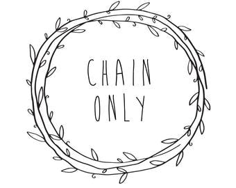 Chain only