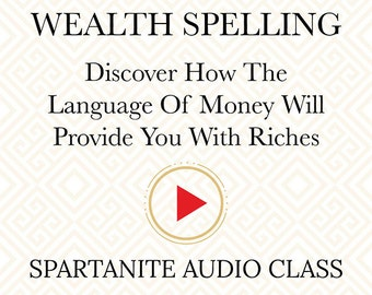 Spartanite WEALTH SPELLING RITUAL. Speak Riches Into Your Life Today!