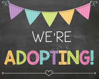 We're Adopting - We're Adopting Chalkboard - Adoption chalkboard - Adoption Day - Adoption Announcement - Adoption Sign - Digital File -