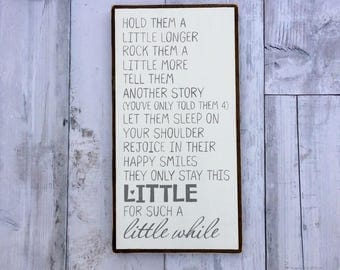 They Only Stay Little For Such a Little While, Baby Nursery Sign, Little For a Little While Sign, Let Them Be Little, Childhood Sign, Poem