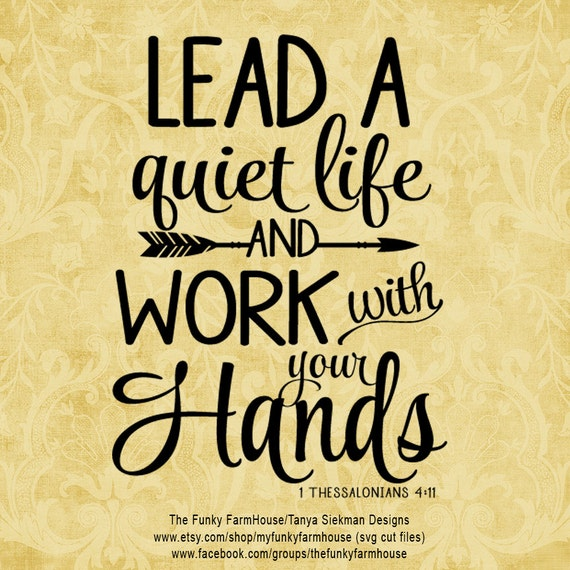 "SVG, & PNG - ""Lead a Quiet Life and Work with your Hands"""